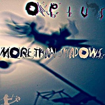 More Than Shadows