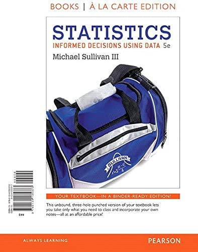 Statistics Informed Decisions Using Data Books A La Carte Edition 9780134135373 Sullivan Iii Michael Books Amazon Com