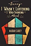 Sorry i wasn t listening i was thinking about Mariah Carey: Mariah Carey Notebook | stress relief gifts for coworkers | gift famous ... Gift For ... gift idea for coworkers Notebook |funny gifts