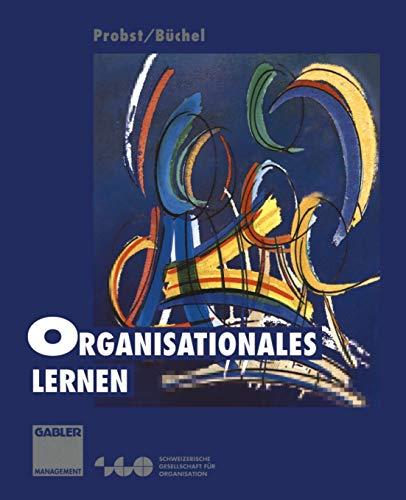 Organisationales Lernen (German Edition): Wettbewerbsvorteil der Zukunft