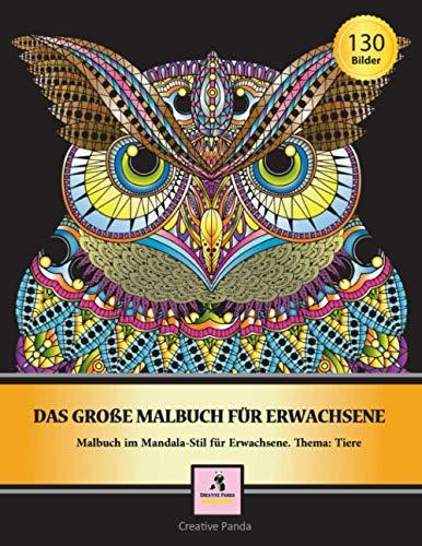 Das große Malbuch für Erwachsene: Ausmalbuch für Erwachsene im Mandala Style. Thema: Tiere