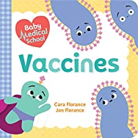 Vaccines (Baby Medical School: Baby University)