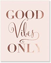 Good Vibes Only Rose Gold Foil Decor Pink Wall Art Print Inspirational Quote Metallic Pink Poster 8 inches x 10 inches C36