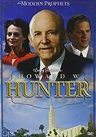 Howard W. Hunter: The Modern Prophets