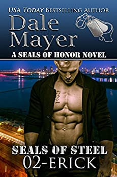 Erick (SEALs of Steel Series Book 2) by [Dale Mayer]