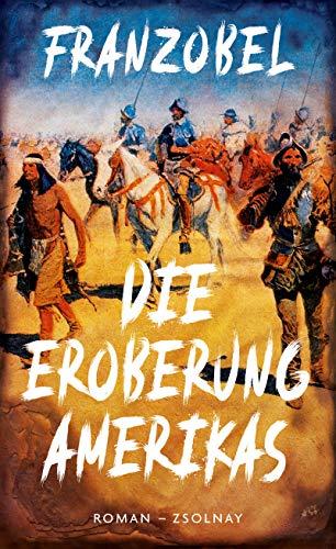 Buchseite und Rezensionen zu 'Die Eroberung Amerikas: Roman' von  Franzobel