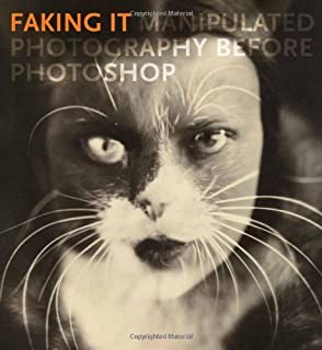 Faking It: Manipulated Photography before Photoshop (Metropolitan Museum of Art) by Fineman Mia (2012-10-30) Hardcover