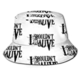 I Shouldn't Be Alive Bucket Hat Unisex Sun Hat Printed Fisherman Packable Travel Hat Fashion Outdoor Hat Black