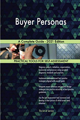 Buyer Personas A Complete Guide - 2021 Edition