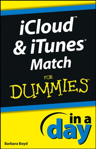 iCloud and iTunes Match In A Day For Dummies (English Edition)