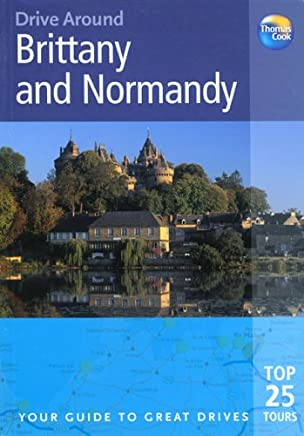 Drive Around Brittany And Normandy: Your Guide To Great Drives