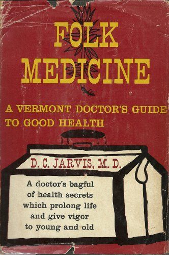 Folk Medicine (A Vermont Doctors Guide to Good Health)