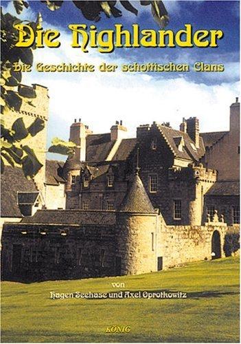 Schottische Geschichte in fünf Bänden / Die Highlander: Die Geschichte der schottischen Clans: BD 1