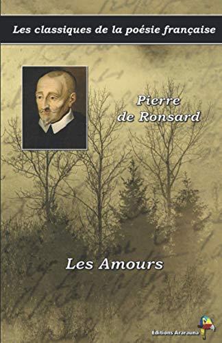 Les Amours - Pierre de Ronsard - Les classiques de la poésie française: (20)
