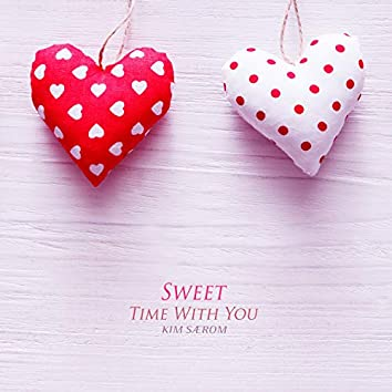 Sweet Time With You