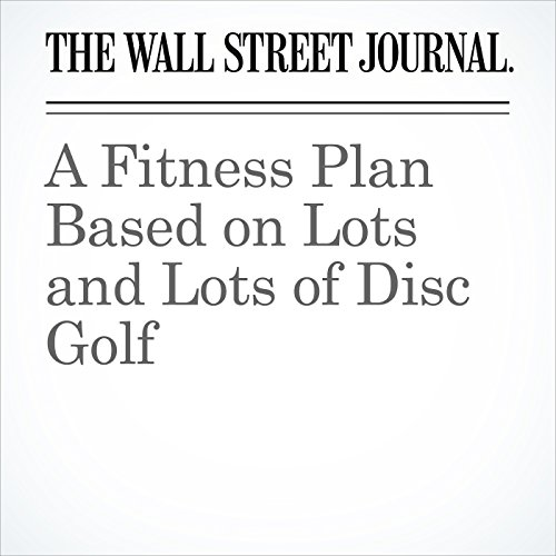 A Fitness Plan Based on Lots and Lots of Disc Golf audiobook cover art