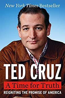 A Time for Truth: Reigniting the Promise of America by [Ted Cruz]
