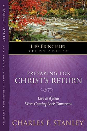 Preparing for Christ's Return (Life Principles Study Series)