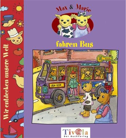 Max und Marie fahren Bus. Max und Marie SachGeschichten
