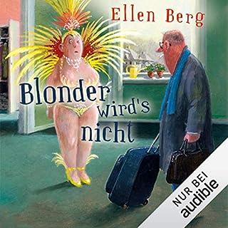 Blonder wird's nicht: (K)ein Friseur-Roman                   Autor:                                                                                                                                 Ellen Berg                               Sprecher:                                                                                                                                 Tessa Mittelstaedt                      Spieldauer: 9 Std. und 50 Min.     700 Bewertungen     Gesamt 4,3
