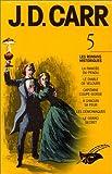 J.D. Carr 5 - La Fiancée du pendu / Le Diable de velours / Capitaine coupe-gorge / A chacun sa peur / Les Démoniaques / Le Grand Secret - Editions du Masque - 01/10/1997