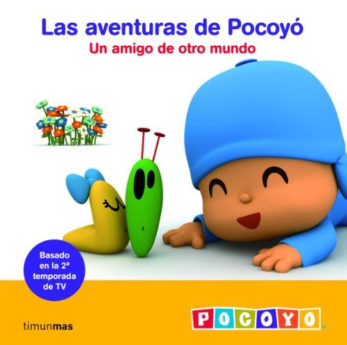 Un amigo de otro mundo: Las aventuras de Pocoyó (Las aventuras de Pocoyo nº 1)