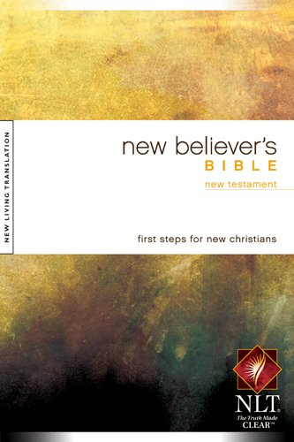 New Believer's Bible - New Testament: New Living Translation Version (New Believer's Bible: Nltse)