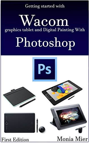 Getting started with Wacom graphics tablet and Digital Painting With Photoshop: Learn Digital Art &…