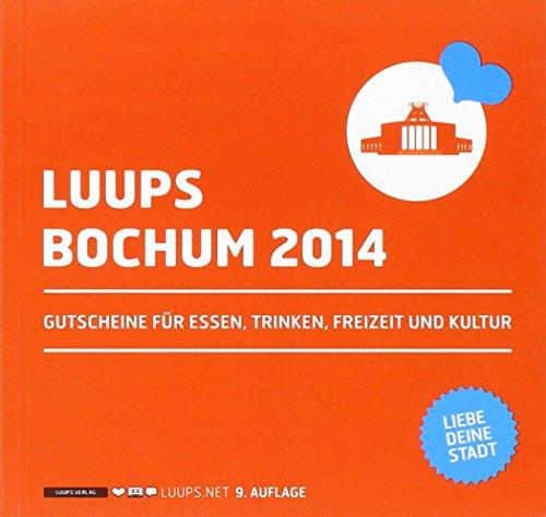 LUUPS - BOCHUM 2014: Gutscheine für Essen, Trinken, Freizeit und Kultur