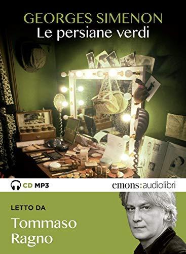 Le persiane verdi letto da Tommaso Ragno. Audiolibro. CD Audio formato MP3