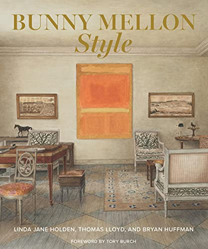 Compare Textbook Prices for Bunny Mellon Style  ISBN 9781423654926 by Linda Jane Holden,Lloyd, Thomas,Huffman, Bryan