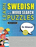 LEARN SWEDISH WITH WORD SEARCH PUZZLES FOR ADVANCED - Discover How to Improve Foreign Language Skills with a Fun Vocabulary Builder. Find 2000 Words ... - Teaching Material, Study Activity Workbook