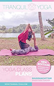 Yoga Class Plans: Over 100 plans to inspire your teaching journey or personal practice. by [Shuddha Chittam]