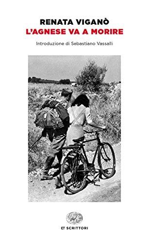 L'Agnese va a morire (Einaudi tascabili. Scrittori Vol. 190)