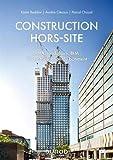 Construction hors-site - DfMA, modulaire, BIM - L'industrialisation du bâtiment: DfMA, modulaire, BIM : l'industrialisation du bâtiment