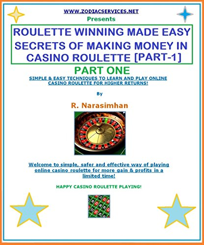 ROULETTE WINNING MADE EASY - PART 1. SECRETS OF WINNING CASINO ROULETTE ONLINE!: ROULETTE STRATEGIES TO PLAY AND WIN FOR HIGHER RETURNS! (English Edition)