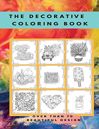 The decorative coloring book: Over than 70 different designs