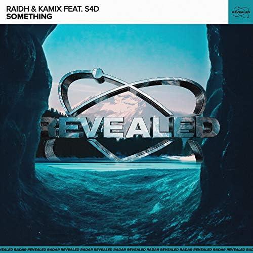RAIDH, Kamix & Revealed Recordings feat. S4D