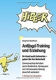 Antijagd-Training und Erziehung: Ihr Hund erwartet Antworten, geben Sie ihm Sicherheit. Unerwünschtes Verhalten durch Verständnis, Konsequenz und eine bewusste Haltung dauerhaft verändern.