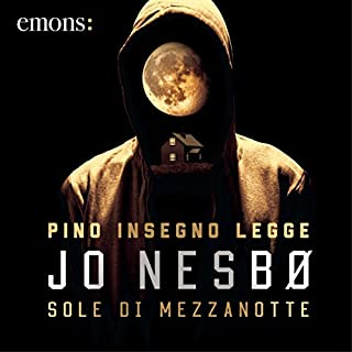 Sole di mezzanotte                   Di:                                                                                                                                 Jo Nesbø                               Letto da:                                                                                                                                 Pino Insegno                      Durata:  5 ore e 11 min     686 recensioni     Totali 4,1