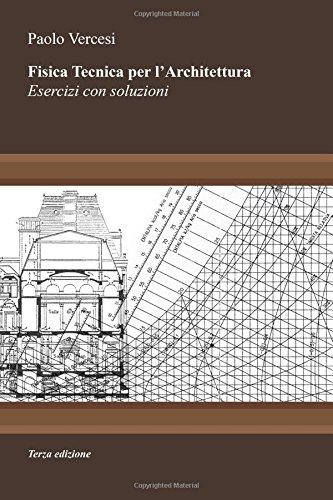 Fisica Tecnica per l'Architettura III edizione: Esercizi con soluzioni