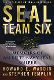 SEAL TEAM 6: Memoirs of an Elite Navy Seal Sniper
