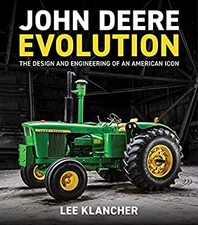 John Deere Evolution: The Design and Engineering of an American Icon
