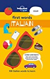 First Words - Italian: 100 Italian words to learn (Lonely Planet Kids) (English Edition)