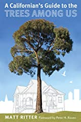 A Californian's Guide to the Trees among Us Kindle Edition