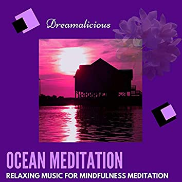 Ocean Meditation - Relaxing Music For Mindfulness Meditation