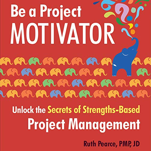 『Be a Project Motivator: Unlock the Secrets of Strengths-Based Project Management』のカバーアート