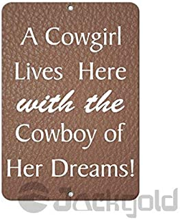 Eletina Case Wall Decor Metal Warning Sign 8x12 Inches Sign A Cowgirl Lives Here with The Cowboy of Her Dreams! Funny Quote Aluminum Metal Sign Plate