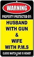 PMSノベルティメタルサイン付きの妻と一緒に夫によって保護された警告プロパティ