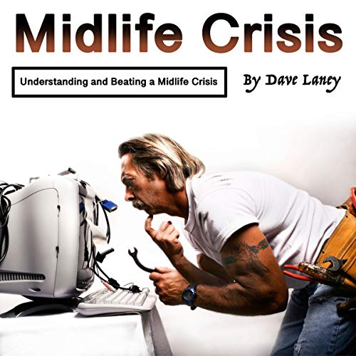 Midlife Crisis: Understanding and Beating a Midlife Crisis audiobook cover art